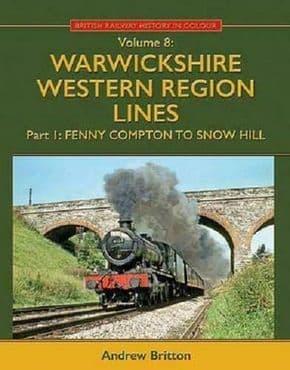 WARWICKSHIRE WESTERN REGION LINES Pt 1: Fenny Compton to Snow Hill 9781911038849